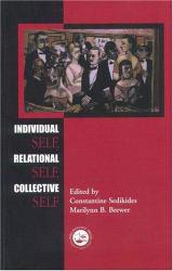 Individual Self, Relational Self, Collective Self Excellent Marketplace listings for  Individual Self, Relational Self, Collective Self  by Constantine Sedikides and Marilynn B.  Eds. Brewer starting as low as $48.00!