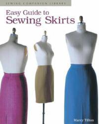 Easy Guide to Sewing Skirts Excellent Marketplace listings for  Easy Guide to Sewing Skirts  by Tilton starting as low as $1.99!