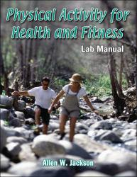 Physical Activity for Health and Fitness Lab Manual Excellent Marketplace listings for  Physical Activity for Health and Fitness Lab Manual  by Allen Jackson starting as low as $6.54!
