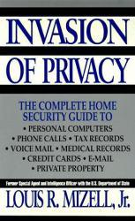 Invasion of Privacy Excellent Marketplace listings for  Invasion of Privacy  by Louis R. Jr. Mizell starting as low as $1.99!