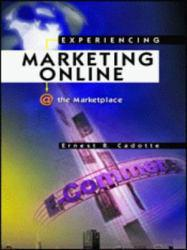 Experiencing Marketing Online (New Only) Excellent Marketplace listings for  Experiencing Marketing Online (New Only)  by Ernest R. Cadotte starting as low as $45.00!