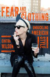 Fear and Clothing: Unbuckling American Style Excellent Marketplace listings for  Fear and Clothing: Unbuckling American Style  by Wilson starting as low as $1.99!