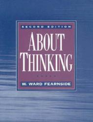About Thinking Excellent Marketplace listings for  About Thinking  by W. Ward Fearnside starting as low as $1.99!