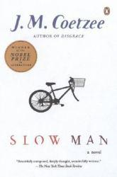 Slow Man Excellent Marketplace listings for  Slow Man  by J. M. Coetzee starting as low as $1.99!