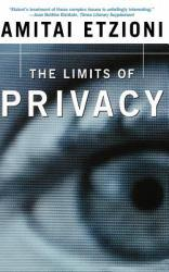 Limits of Privacy Excellent Marketplace listings for  Limits of Privacy  by Amitai Etzioni starting as low as $1.99!