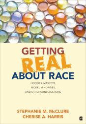 Geting Real About Race: Hoodies, Mascots, Model Minorities, and Other Conversations A digital copy of  Geting Real About Race: Hoodies, Mascots, Model Minorities, and Other Conversations  by Stephanie M. McClure. Download is immediately available upon purchase!