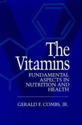 Vitamins : Fundamental Aspects in Nutrition and Health Excellent Marketplace listings for  Vitamins : Fundamental Aspects in Nutrition and Health  by Gerald F. Jr. Combs starting as low as $1.99!