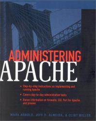 Administering Apache - Mark Allan Arnold, Jeff D. Almeida and Clint Miller