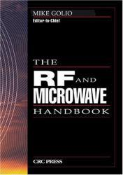 RF and Microwave Handbook Excellent Marketplace listings for  RF and Microwave Handbook  by Mike Golio starting as low as $383.30!