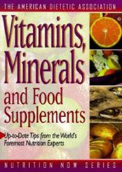 Vitamins, Minerals, and Food Supplements Excellent Marketplace listings for  Vitamins, Minerals, and Food Supplements  by American Dietetic Association starting as low as $2.63!