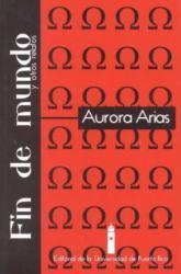 Fin De Mundo Y Otros Relatos - Aurora Arias