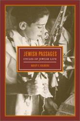 Jewish Passages : Cycles of Jewish Life A New copy of  Jewish Passages : Cycles of Jewish Life  by Harvey E. Goldberg. Ships directly from Textbooks.com