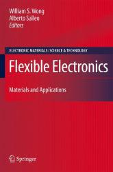 Flexible Electronics Excellent Marketplace listings for  Flexible Electronics  by William S. Wong starting as low as $157.42!