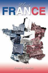 About France Excellent Marketplace listings for  About France  by Joseph Harriss starting as low as $40.00!
