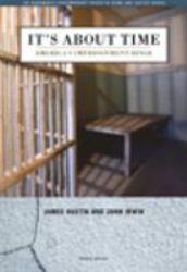 It's About Time: America's Imprisonment Binge A digital copy of  It's About Time: America's Imprisonment Binge  by James Austin. Download is immediately available upon purchase!