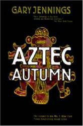 Aztec Autumn Excellent Marketplace listings for  Aztec Autumn  by Gary Jennings starting as low as $1.99!