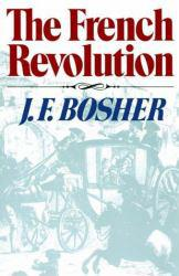 French Revolution Excellent Marketplace listings for  French Revolution  by J. F. Bosher starting as low as $1.99!