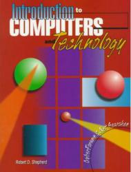 Introduction to Computers and Technology Excellent Marketplace listings for  Introduction to Computers and Technology  by Robert D. Shepherd starting as low as $10.50!