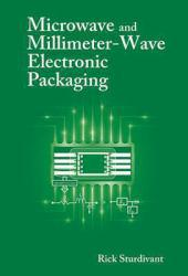 Microwave and Millimeter-Wave Electronic Packaging Excellent Marketplace listings for  Microwave and Millimeter-Wave Electronic Packaging  by Rick Sturdivant starting as low as $254.05!