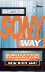 Business the Sony Way Excellent Marketplace listings for  Business the Sony Way  by Luh starting as low as $1.99!