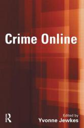 Crime Online A hand-inspected Used copy of  Crime Online  by Yvonne Jewkes. Ships directly from Textbooks.com