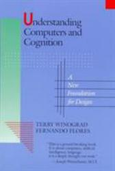 Understanding Computers and Cognition : A New Foundation for Design Excellent Marketplace listings for  Understanding Computers and Cognition : A New Foundation for Design  by Terry Winograd starting as low as $1.99!