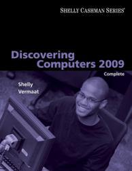 Discovering Computers 2009 : Complete Excellent Marketplace listings for  Discovering Computers 2009 : Complete  by Gary B. Shelly and Misty E. Vermaat starting as low as $1.99!