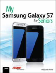 My Samsung Galaxy S7 for Seniors A digital copy of  My Samsung Galaxy S7 for Seniors  by Michael R. Miller. Download is immediately available upon purchase!