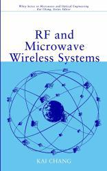 RF and Microwave Wireless Systems A hand-inspected Used copy of  RF and Microwave Wireless Systems  by Kai Chang. Ships directly from Textbooks.com