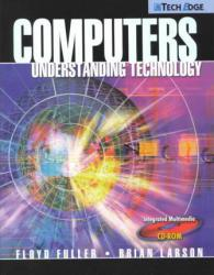 Computers : Understanding Technology / With CD Excellent Marketplace listings for  Computers : Understanding Technology / With CD  by Floyd Fuller and Brian Larson starting as low as $1.99!