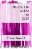 cover of On-Course Guide to Golf