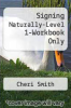 cover of Signing Naturally-Level 1-Workbook Only (1st edition)