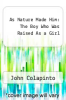 cover of As Nature Made Him : The Boy Who Was Raised As a Girl