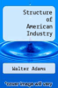 cover of Structure of American Industry (5th edition)