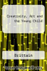 cover of Creativity, Art and the Young Child