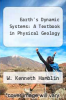 cover of Earth`s Dynamic Systems: A Textbook in Physical Geology (5th edition)