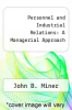 cover of Personnel and Industrial Relations: A Managerial Approach (3rd edition)