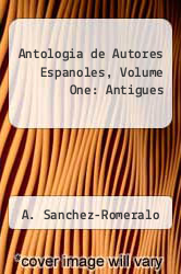 Antologia de Autores Espanoles, Volume One : Antigues by A. Sanchez-Romeralo - ISBN 9780024035509