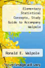 cover of Elementary Statistical Concepts, Study Guide to Accompany Walpole (2nd edition)