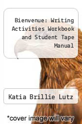 Bienvenue : Writing Activities Workbook and Student Tape Manual by Katia Brillie Lutz - ISBN 9780026366083