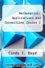 cover of Mathematics: Applications and Connections Course 1