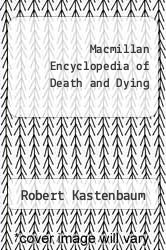 Macmillan Encyclopedia of Death and Dying by Robert Kastenbaum - ISBN 9780028656908