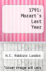 cover of 1791: Mozart`s Last Year