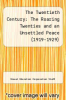 cover of The Twentieth Century: The Roaring Twenties and an Unsettled Peace (1919-1929)