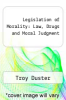 cover of Legislation of Morality : Law, Drugs and Moral Judgment