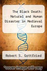 Cover of The Black Death: Natural and Human Disaster in Medieval Europe EDITIONDESC (ISBN 978-0029126301)