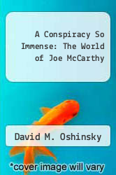 Cover of A Conspiracy So Immense: The World of Joe McCarthy EDITIONDESC (ISBN 978-0029234907)