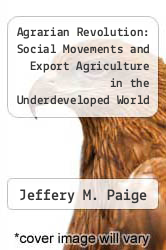 Cover of Agrarian Revolution: Social Movements and Export Agriculture in the Underdeveloped World EDITIONDESC (ISBN 978-0029235805)