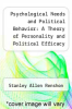 cover of Psychological Needs and Political Behavior: A Theory of Personality and Political Efficacy
