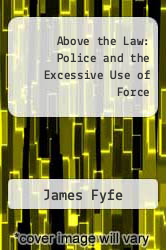 Cover of Above the Law: Police and the Excessive Use of Force EDITIONDESC (ISBN 978-0029293126)